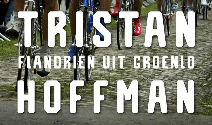 Tristan Hoffman, flandrien uit Groenlo